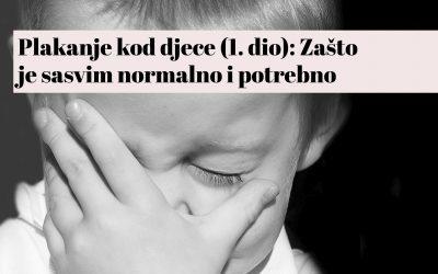 Plakanje kod djece (1. dio): Zašto je sasvim normalno i potrebno
